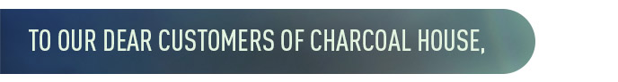 to our dear customers charcoal house - Newsletter December 2017 - Testimonials - Activated Charcoal