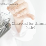 Activated charcoal for thinning hair 2 150x150 - Does activated charcoal help thinning hair?