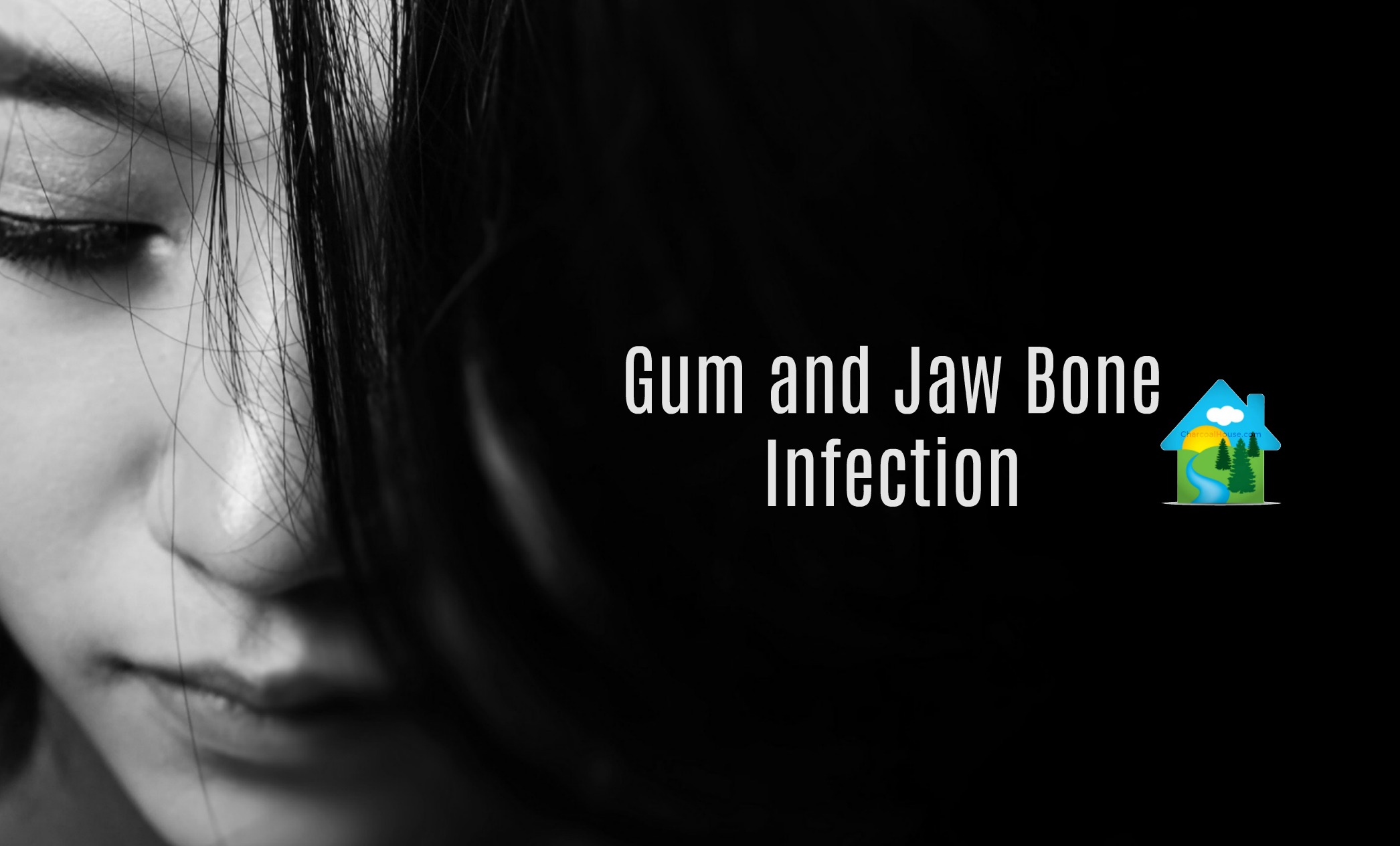 gum and jaw bone infection header - Charcoal for Gum and Jaw Bone Infection