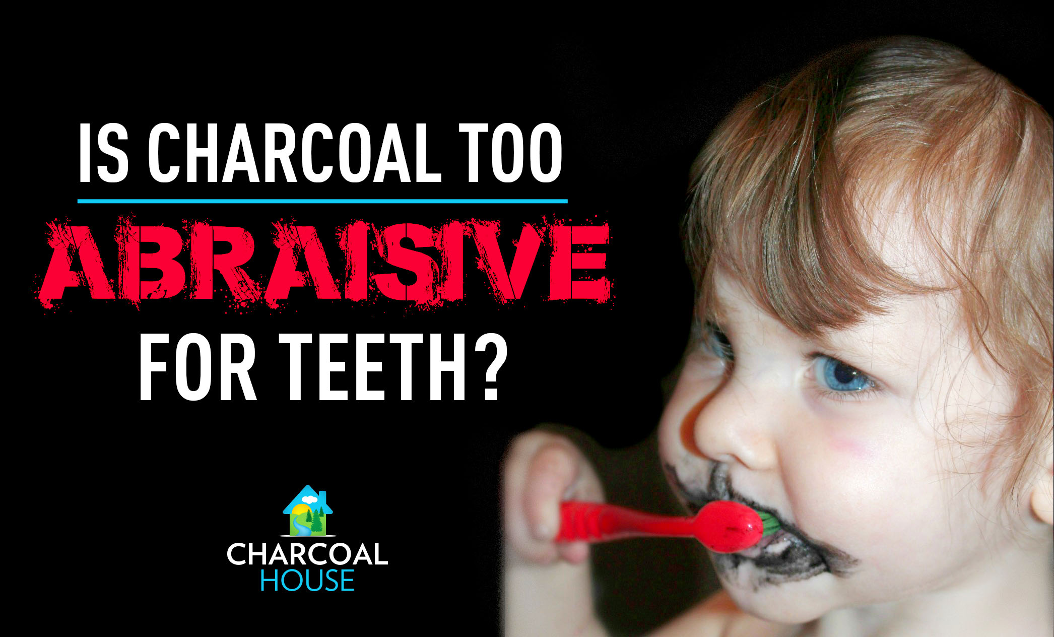 Abraisive for Teeth - Is charcoal is too abrasive to use on teeth?
