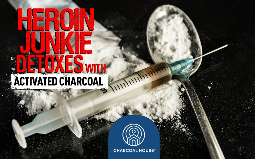 newimg - Heroin Junkie Detoxes with Activated Charcoal