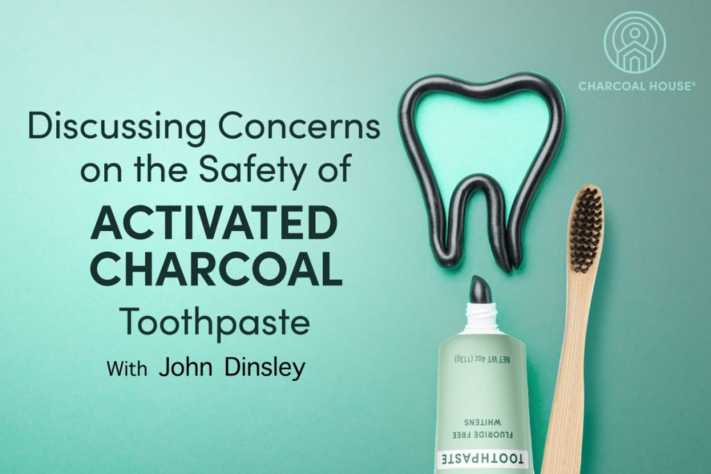 Concerned Customer on Toothpaste1 mc 1024x683 - Concerned About  the Safety of Activated Charcoal Toothpaste?