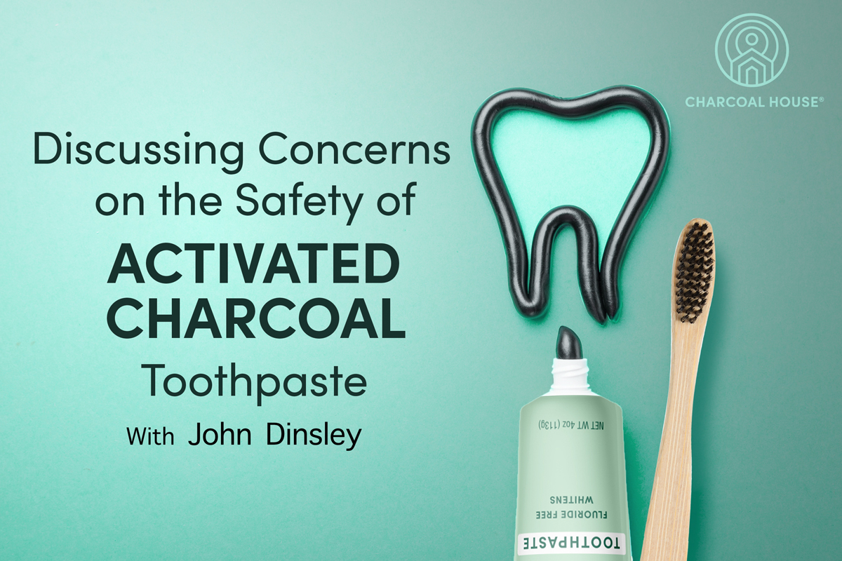Concerned Customer on Toothpaste1 mc - Concerned About  the Safety of Activated Charcoal Toothpaste?